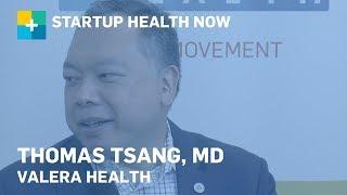 Thomas Tsang, MD, CEO & Co-founder, Valera Health: StartUp Health NOW
