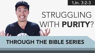 Ep. 08: Struggling with Purity? | IMPACT Through the Bible Series