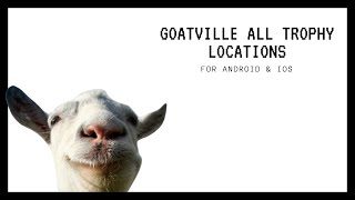 Goat Simulator - Goatville all trophy locations. (Android & iOS)