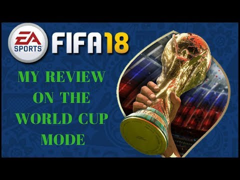 FIFA 18 MY REVIEW ON THE WORLD CUP MODE