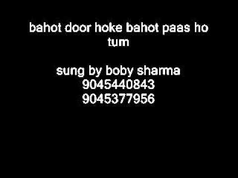 bahot door hoke by BOBY SHARMA