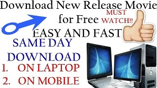How to Download New Release Movies for Free (same day) on LAPTOP or Mobile MUST WATCH!!