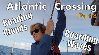 Transatlantic Part 8: Power Production and Cloud Reading | Sailing Wisdom S3 Ep10