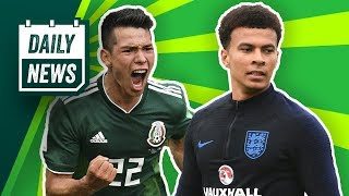 WORLD CUP & TRANSFER NEWS: Lozano to Barcelona & Dele Alli Update ►  Daily Football News