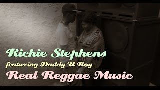 Richie Stephens feat. U Roy - Real Reggae Music (Official Video)