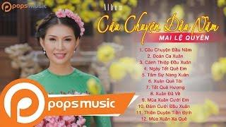 Album Câu Chuyện Đầu Năm - Mai Lệ Quyên ft Lưu Chí Vỹ, Lê Sang, Đoàn Minh, Trần Xuân, Đào Phi Dương