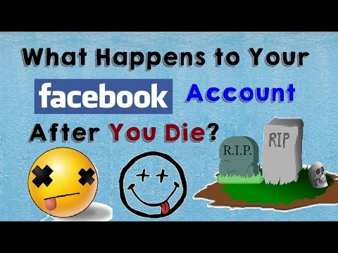 What Happens to Your Facebook Account When You Die? (Memorialize or Delete Your Facebook Account)