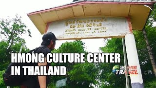 SUAB HMONG TRAVEL: Hmong Culture Center in Northern Part Thailand