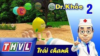 THVL | Dr. Khỏe – Tập 2: Trái chanh