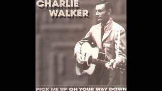 Watch Charlie Walker Pick Me Up On Your Way Down video