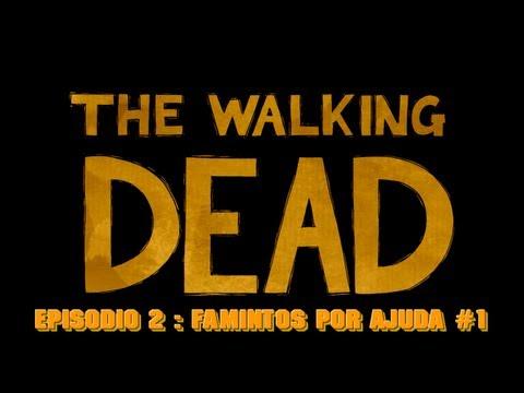 The Walking Dead Eps 2 : Famintos Por Ajuda #1