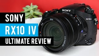 Sony RX10 IV Camera: Ultimate Review