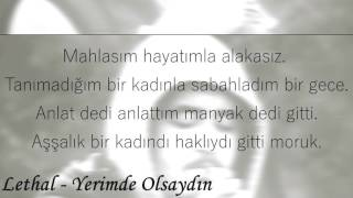 Lethal - Yerimde Olsaydın (Official Lyric Video)