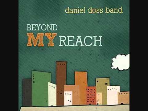 Daniel Doss Band - Beyond My Reach