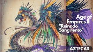 AGE of EMPIRES 2: HD Edition  Campaña de los AZTECAS Cinemáticas Road to AoE II:Definitive Edition