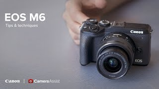 Canon EOS M6 Mark II - Tips and Techniques