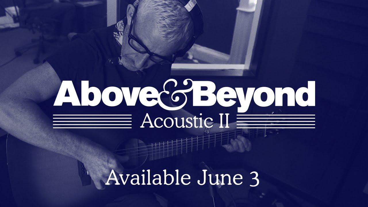 Above & Beyond Acoustic II Album Announcement