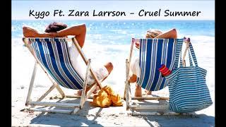 Kygo Ft. Zara Larsson - Cruel Summer