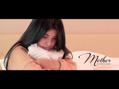 download lagu Mother - Chilla Kiana (This one is for you, mom) gratis