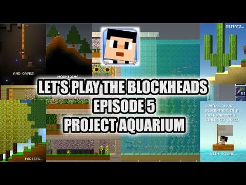 Let's Play - The Blockheads - Episode 5 - Project Aquarium