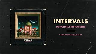 INTERVALS | Impulsively Responsible (Official Audio) | NEW ALBUM OUT NOW