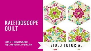 Video tutorial: Kaleidoscope quilt - hexagon quilt blocks