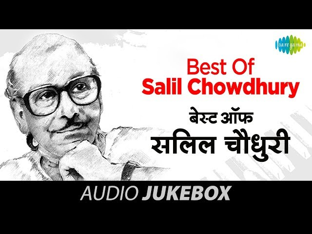 Best Of Salil Chowdhury - Old Hindi Songs - Indian Music Composer - Vol 1