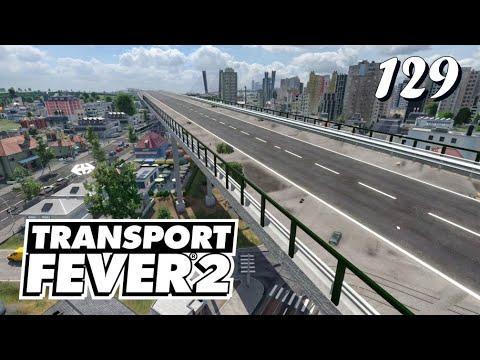 Transport Fever 2 S6/#129: Mit der Autobahn in luftiger Höhe durch die Stadt [Lets Play][Deutsch]