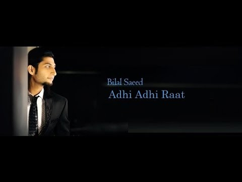 Adhi Adhi Raat | Bilal Saeed | Dj Tejas video