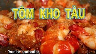 Shrimp warehouse - TÔM KHO TÀU cà mau