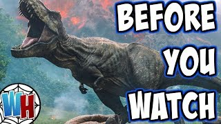 Jurassic World: Fallen Kingdom -BEFORE YOU WATCH!