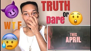 BLUMHOUSE's TRUTH OR DARE OFFICIAL TRAILER ( REACTION VIDEO)
