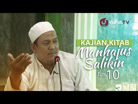 Kajian Rutin: Kitab Manhajus Salikin 10 - Ustadz Fakhruddin