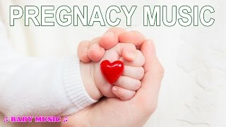 ♫ Pregnancy Music ♫ Relaxing Music for Pregnant Women ♫ Classical Music for Unborn Baby