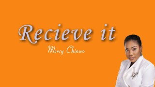 Receive it - Mercy Chinwo (lyrics video)