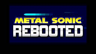 Metal Sonic Rebooted (Sonic Hacking Contest 2017)