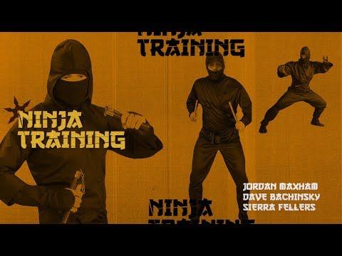 Jordan Maxham, Dave Bachinsky, & Sierra Fellers - Ninja Training