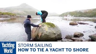 How to tie a yacht to shore – Skip Novak