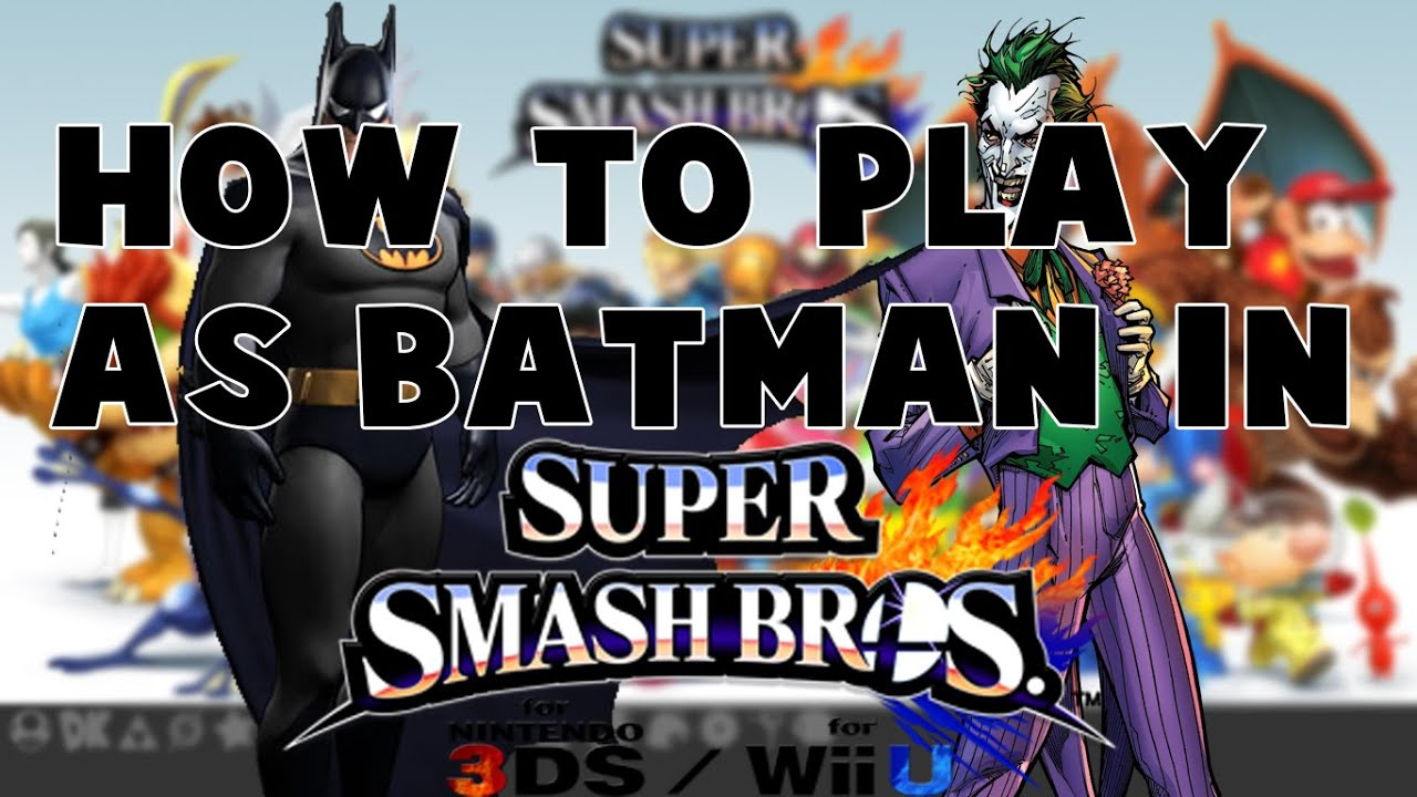 Super Smash Bros 3ds How to Play as Batman, Joker and ...