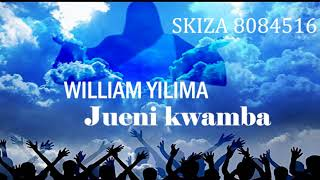 WILLIAM YILIMA-JUENI KWAMBA{OFFICIAL AUDIO} NEW SONG