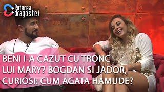 Puterea dragostei - Beni i-a cazut cu tronc lui Mary? Bogdan si Jador, curiosi: cum agata Hamude?