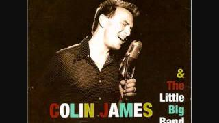 Watch Colin James I Want You To Be My Baby video