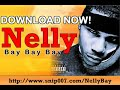 *NEW* Nelly - Bay (Exclusive 2008 Album - Brass Knuckles)