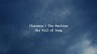 Download Lagu Florence & The Machine - Sky Full Of Song (Lyrics) Gratis STAFABAND