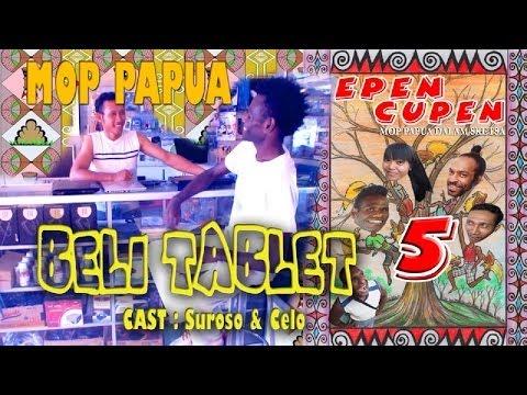 Epen Cupen 5 Mop Papua : beli Tablet video