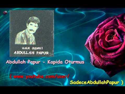 Abdullah Papur - Kapıda Oturmuş