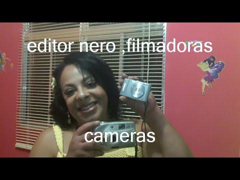 minhas cameras filmadoras e fotograficas + editor nero