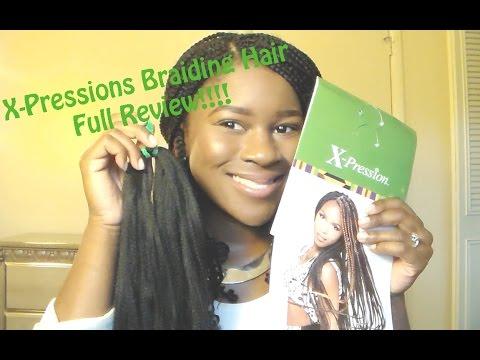 X-pressions 100% Kanekalon Braiding Hair Full Review!!!  Mona B.