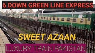 Beautiful voice of Azaan and Luxurious train of Pakistan 6 Down Green line Express depart Rawalpindi