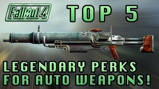 Fallout 4 | Top 5 Legendary Perks For Automatic Weapons!